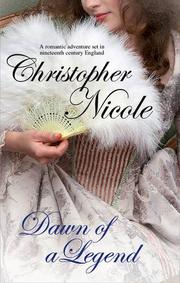 Cover of: Dawn of a Legend by Christopher Nicole