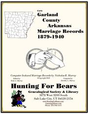 Early Garland County Arkansas Marriage Records 1882-1949 by Nicholas Russell Murray, Dorothy Ledberrer Murray