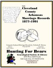 Cleveland County Arkansas Marriage Records 1873-1940 by Nicholas Russell Murray