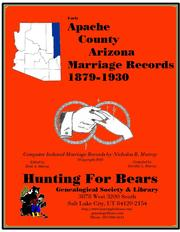 Early Apache County Arizona Marriage Records 1879-1930 by Nicholas Russell Murray