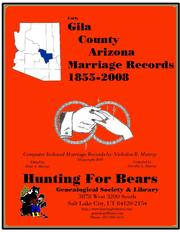 Early Gila County Arizona Marriage Index 1855-2008 by Nicholas Russell Murray, Dorothy Ledbetter Murray