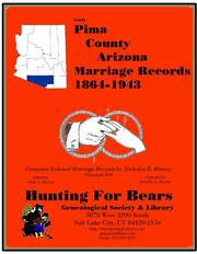 Early Pima County Arizona Marriage Index 1864-1943 by Nicholas Russell Murray, Dorothy Ledbetter Murray