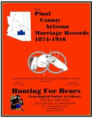 Early Pinal County Arizona Marriage Index 1874-1916 by Nicholas Russell Murray, Dorothy Ledbetter Murray