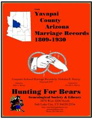 Early Yavapai County Arizona Marriage Index 1809-1930 by Nicholas Russell Murray, Dorothy Ledbetter Murray