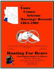 Early Yuma County Arizona Marriage Index 1864-1902 by Nicholas Russell Murray, Dorothy Ledbetter Murray