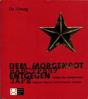 Dem Morgenrot Entgegen by Oz Almog