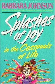 Cover of: Splashes of joy in the cesspools of life by Barbara Johnson