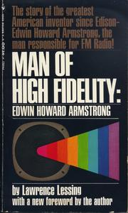 Cover of: Man of high fidelity: Edwin Howard Armstrong by Lawrence Lessing