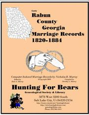 Early Rabun County Georgia Marriage Records 1820-1884 by Nicholas Russell Murray