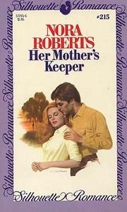 Her mother&#39;s keeper by Nora Roberts