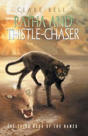 Ratha and Thistle-Chaser by Clare Bell, Clare Bell