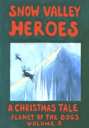 Snow Valley Heroes, A Christmas Tale by Robert J. McCarty