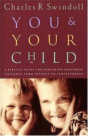 You and Your Child by Charles R. Swindoll