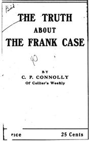 The truth about the Frank case by C. P. Connolly
