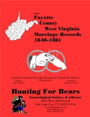 Early Fayette County West Virginia Marriage Records 1840-1881 by Nicholas Russell Murray