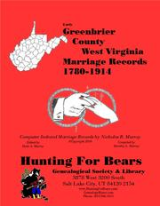 Early Greenbrier County West Virginia Marriage Records 1780-1914 by Nicholas Russell Murray