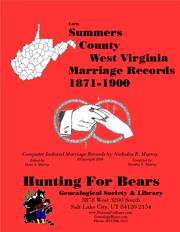 Early Summers County West Virginia Marriage Records 1871-1900 by Nicholas Russell Murray