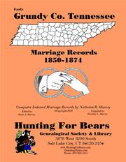 Early Grundy Co. Tennessee Marriage Records 1850-1874 by Nicholas Russell Murray