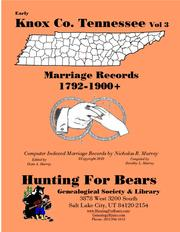Early Knox Co. Tennessee Marriage Records Vol 3 1792-1900+ by Nicholas Russell Murray
