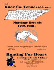 Early Knox Co Tennessee Marriage Index Vol 4 1792-1900+ by Dorothy Leadbetter Murray, Nicholas Russell Murray