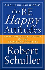 The Be Happy Attitudes by Robert Harold Schuller