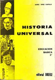 Historia Universal - Educacin Bsica 8 by Aureo Ypez Castillo