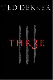 Thr3e by Ted Dekker