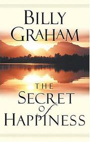 The secret of happiness by Graham, Billy