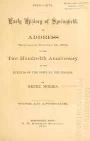 1636-1675. Early History of Springfield. An address delivered on the two hundredth anniversary of the burning of the town the Indians. With an appendix