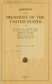 Cover of: Address of the President of the United States at the laying of the corner stone of the National victory memorial building erected by the George Washington memorial association, Washington, D.C., November 14, 1921 by Harding, Warren G.