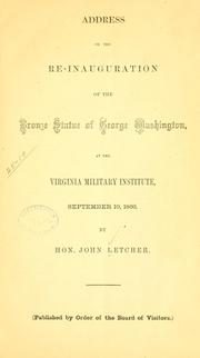 Cover of: Address on the re-inauguration of the bronze statue of George Washington by John Letcher