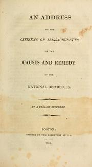 Cover of: An address to the citizens of Massachusetts, on the causes and remedy of our national distresses by John Park