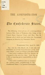The administration and the Confederate States .. by John Archibald Campbell
