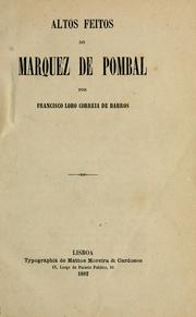 Altos feitos do Marquez de Pombal by Francisco Lobo Correia de Barros