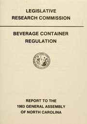 Beverage container regulation by North Carolina. General Assembly. Legislative Research Commission.