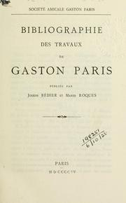 Cover of: Bibliographie des travaux de Gaston Paris by Joseph Bédier