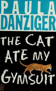 Cover of: The cat ate my gymsuit by Paula Danziger