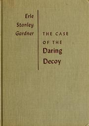 Cover of: The case of the daring decoy by Erle Stanley Gardner