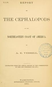 The cephalopods of the northeastern coast of America by A. E. Verrill