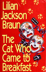 Cover of: The cat who came to breakfast by Lilian Jackson Braun