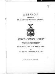 "A sermon preached in St. Andrew's Church, Ottawa, to ""Strathcona's Horse"" previous to their departure for service in South Africa, on Sunday, the 11th March, 1900 by W. T. Herridge"