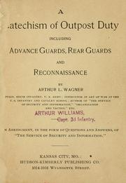 A catechism of outpost duty by Wagner, Arthur Lockwood