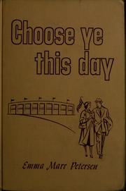 Cover of: Choose ye this day by Emma Marr Petersen