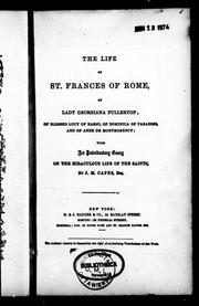 The life of St. Frances of Rome, of blessed Lucy of Narni, of Dominica of Paradiso, and of Anne de Montmorency by Fullerton, Georgiana Lady