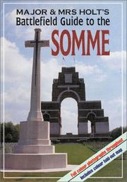 Major &amp; Mrs Holt&#39;s battlefield guide to the Somme by Tonie Holt