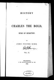 Cover of: History of Charles the Bold, Duke of Burgundy by John Foster Kirk