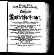 Cover of: Allgemeine Historie der Reisen zu Wasser und Lande, oder Sammlung aller Reisebeschreibungen by 