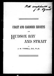 Coast and harbour surveys in Hudson Bay and strait by J. W. Tyrrell