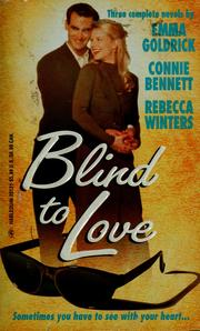 Cover of: Blind to love by Emma Goldrick, Connie Bennett, Rebecca Winters.