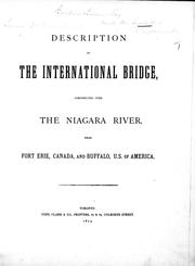 Description of the International Bridge, constructed over the Niagara River, near Fort Erie, Canada, and Buffalo, U.S. of America by Gzowski, C. S. Sir